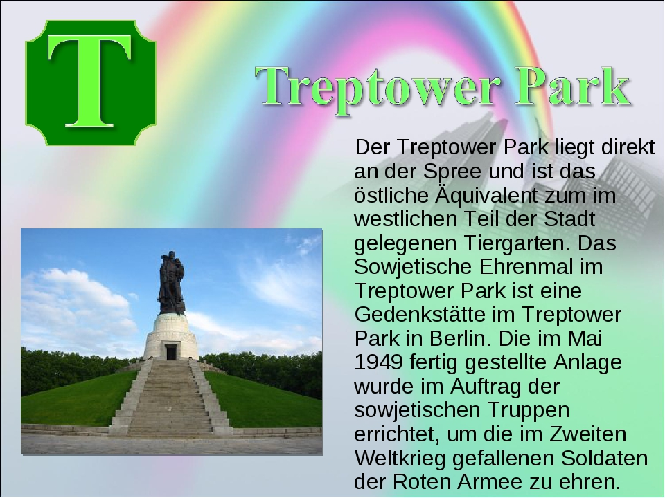 Der Treptower Park liegt direkt an der Spree und ist das östliche Äquivalent...