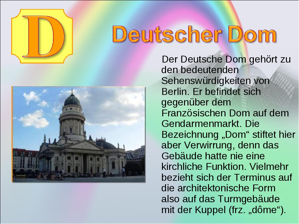 Der Deutsche Dom gehört zu den bedeutenden Sehenswürdigkeiten von Berlin. Er...