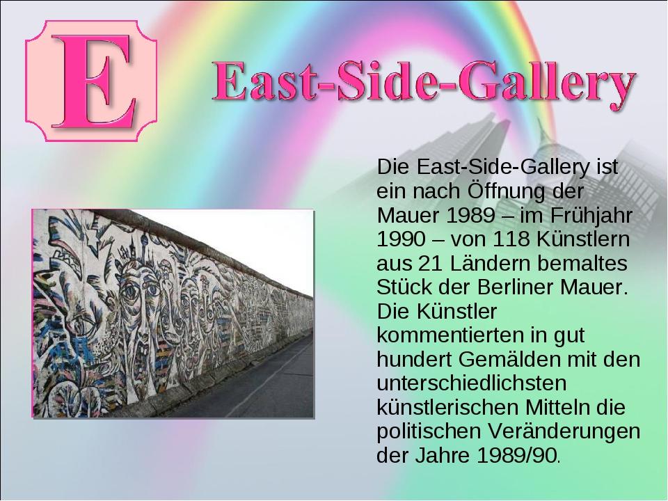 Die East-Side-Gallery ist ein nach Öffnung der Mauer 1989 – im Frühjahr 1990...