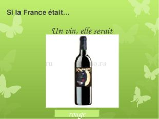 Si la France était… Un vin, elle serait rouge