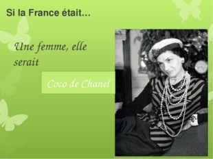 Si la France était… Une femme, elle serait Coco de Chanel