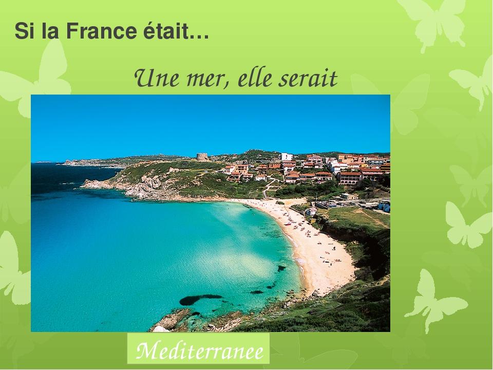 Si la France était… Une mer, elle serait Mediterranee