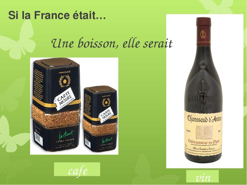 Si la France était… Une boisson, elle serait cafe vin
