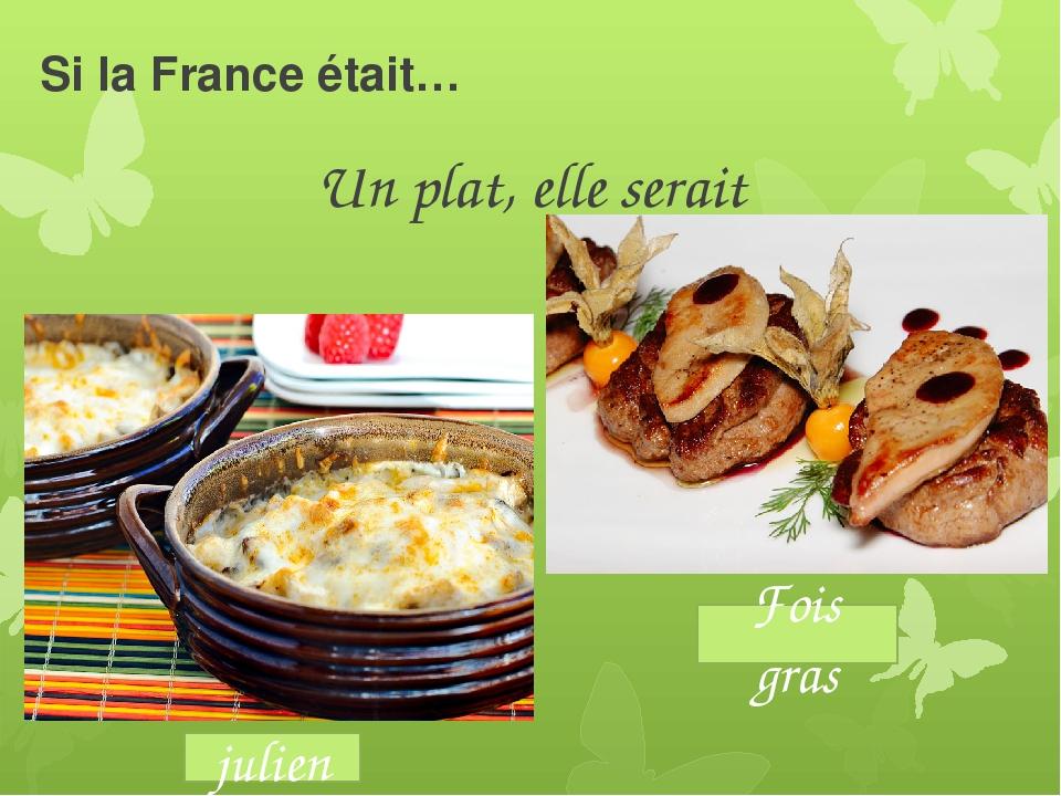 Si la France était… Un plat, elle serait Fois gras julien