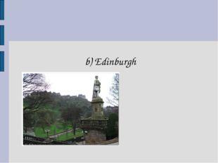 b) Edinburgh