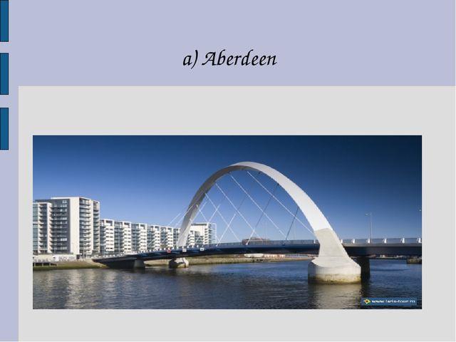a) Aberdeen