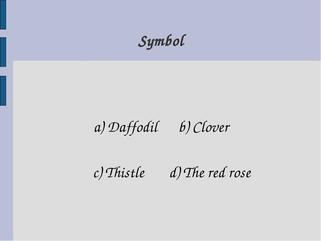 a) Daffodil b) Clover c) Thistle d) The red rose Symbol