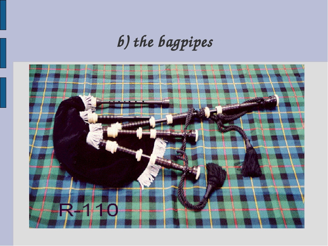 b) the bagpipes