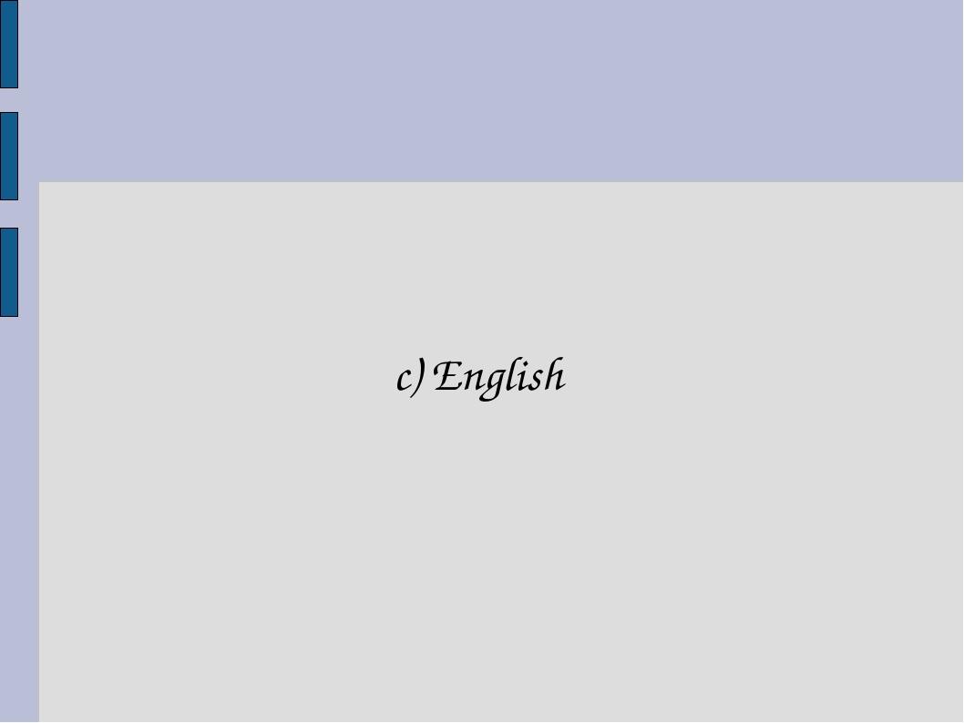 c) English