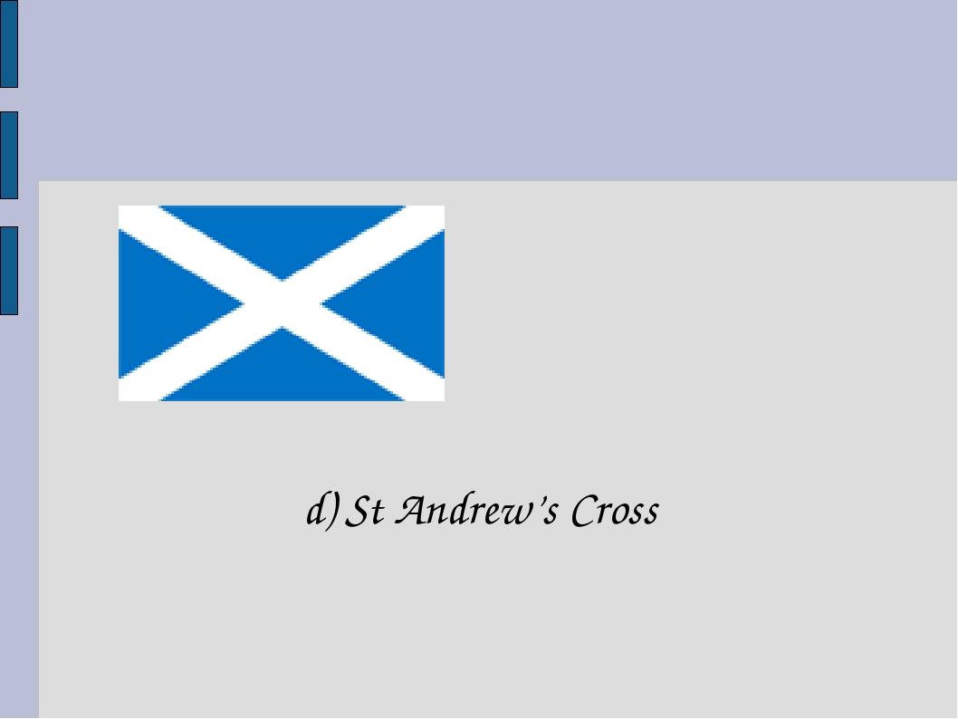 d) St Andrew's Cross
