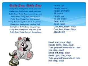 Teddy Bear, Teddy Bear Teddy Bear, Teddy Bear, touch your nose Teddy Bear, Te