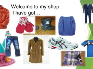 Welcome to my shop. I have got…