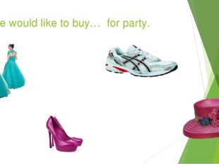 Alice would like to buy… for party.