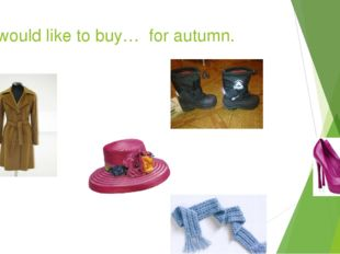 Jill would like to buy… for autumn.