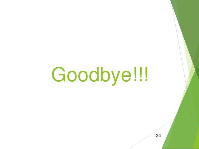 Goodbye!!!