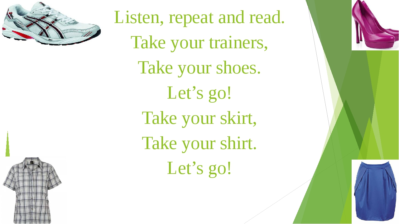 Listen, repeat and read. Take your trainers, Take your shoes. Let's go! Take...