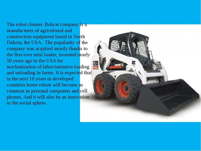 The robot cleaner. Bobcat company is a manufacturer of agricultural and cons...