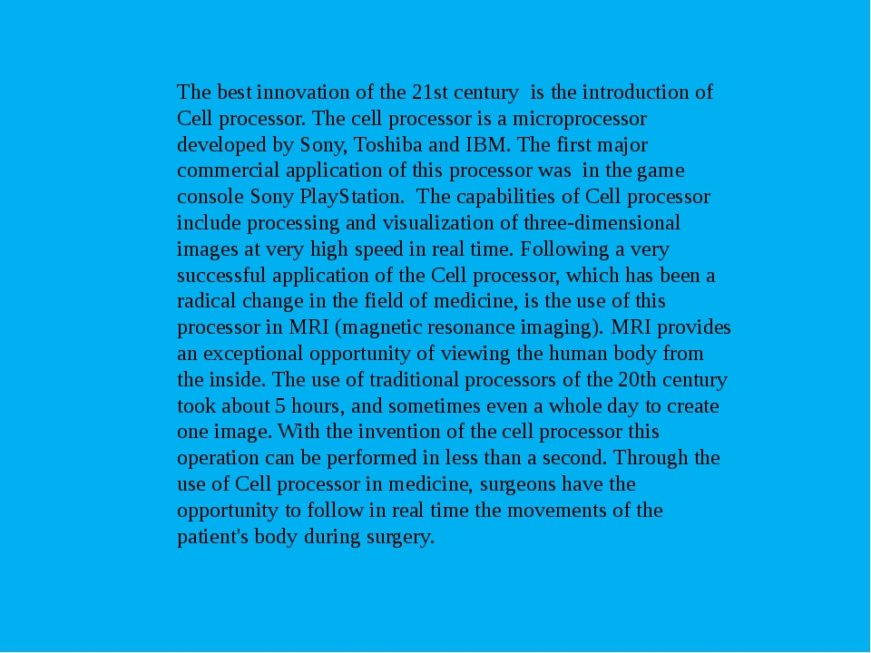 The best innovation of the 21st century is the introduction of Cell processor...