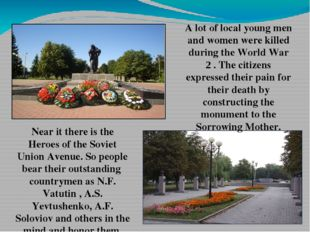 A lot of local young men and women were killed during the World War 2 . The c