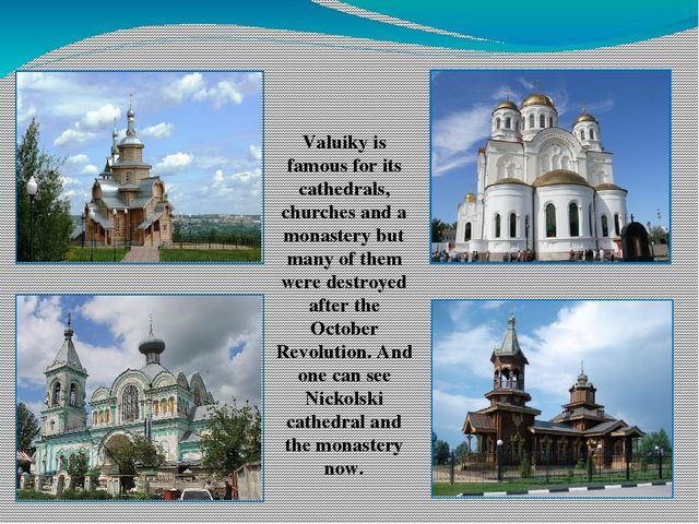 Valuiky is famous for its cathedrals, churches and a monastery but many of th...