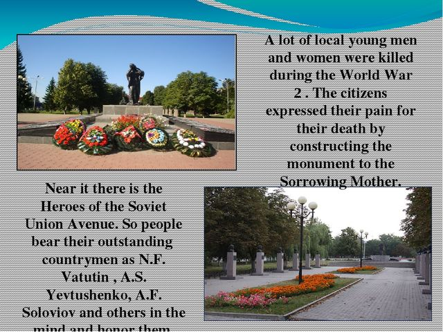 A lot of local young men and women were killed during the World War 2 . The c...