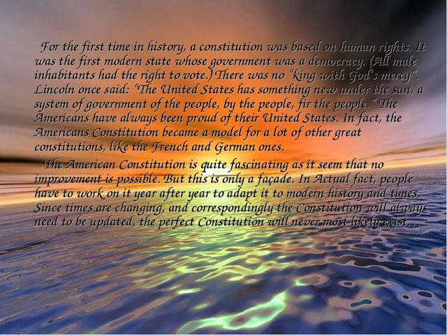 For the first time in history, a constitution was based on human rights. It...