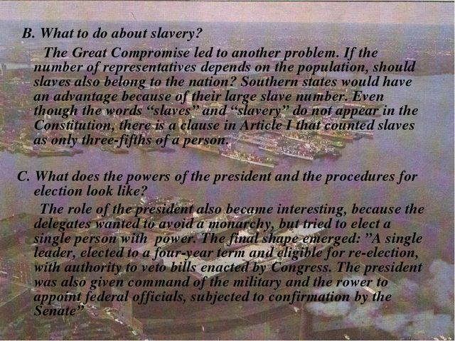 B. What to do about slavery? The Great Compromise led to another problem. If...