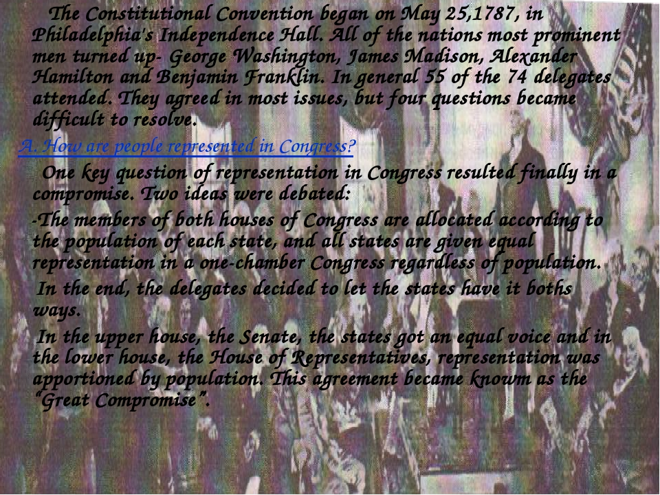 The Constitutional Convention began on May 25,1787, in Philadelphia's Indepe...