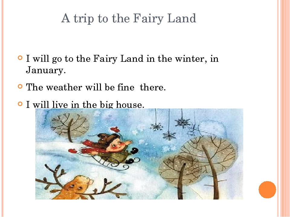A trip to the Fairy Land I will go to the Fairy Land in the winter, in Janua...