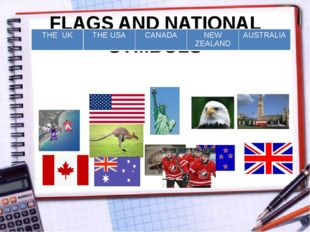 FLAGS AND NATIONAL SYMBOLS THE UK THE USA CANADA NEW ZEALAND AUSTRALIA
