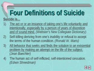Four Definitions of Suicide Suicide is… The act or or an instance of taking o