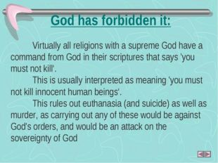 God has forbidden it: 	Virtually all religions with a supreme God have a comm