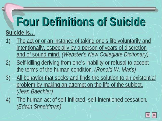 Four Definitions of Suicide Suicide is… The act or or an instance of taking o...