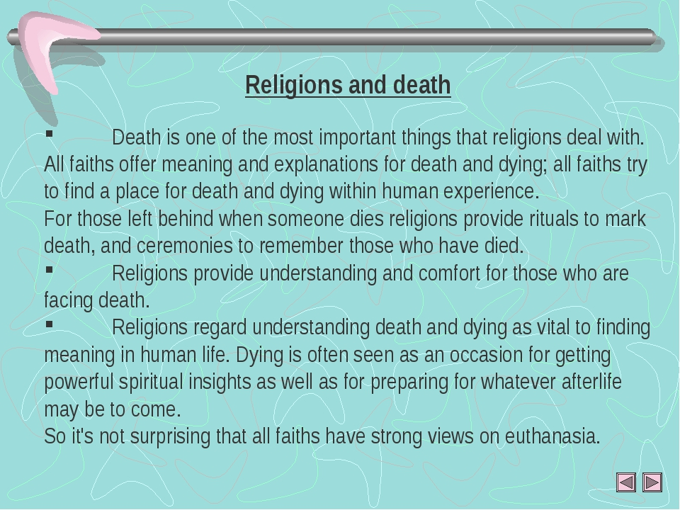 Religions and death 	Death is one of the most important things that religions...