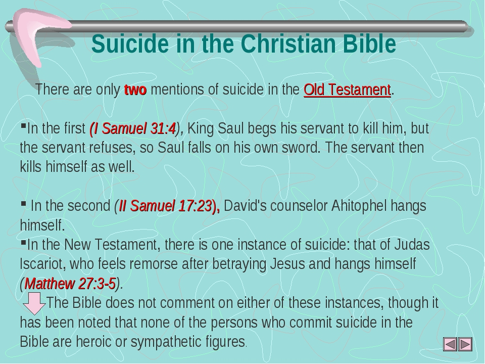 Suicide in the Christian Bible There are only two mentions of suicide in the...