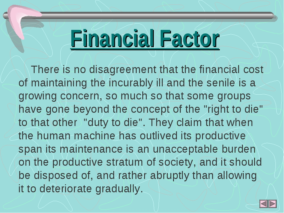 Financial Factor There is no disagreement that the financial cost of maintain...