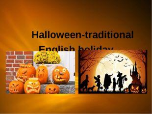 Halloween-traditional English holiday