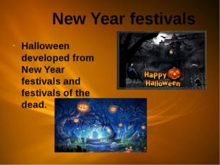 New Year festivals Halloween developed from New Year festivals and festivals