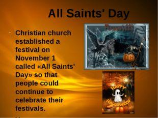 All Saints' Day Christian church established a festival on November 1 called