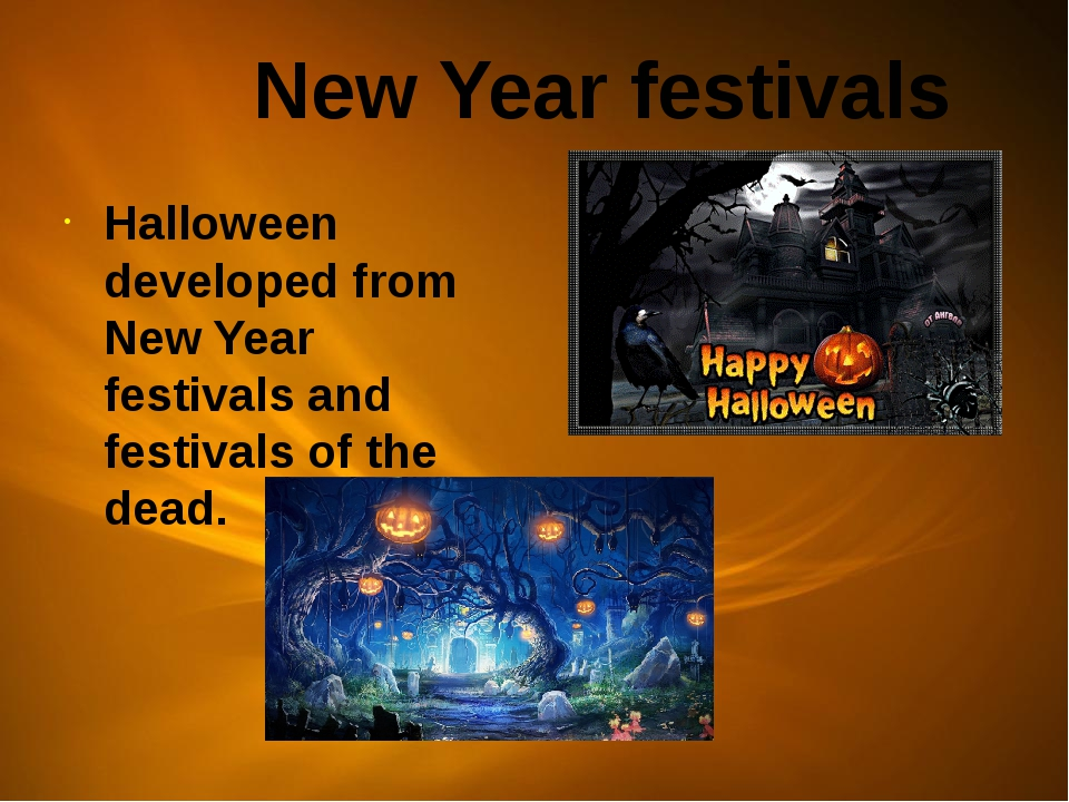 New Year festivals Halloween developed from New Year festivals and festivals...