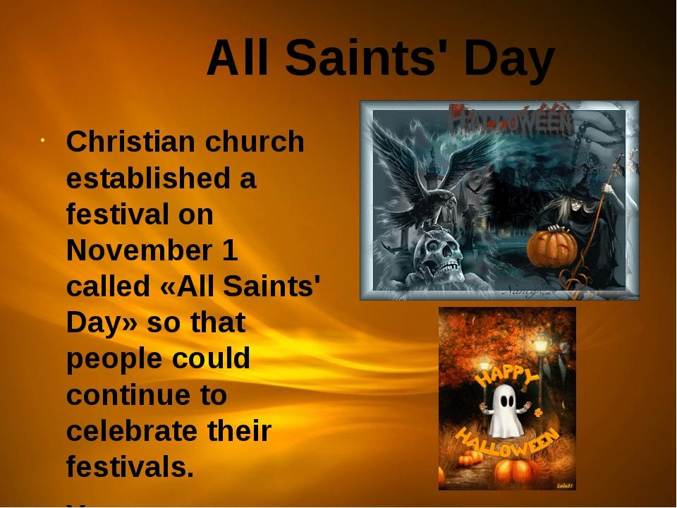 All Saints' Day Christian church established a festival on November 1 called...