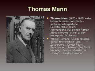 Thomas Mann Thomas Mann (1875 - 1955) – der bekannte deutsche kritisch – real