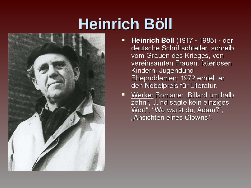 Heinrich Böll Heinrich Böll (1917 - 1985) - der deutsche Schriftschteller, sc...
