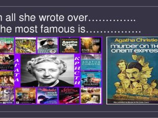 In all she wrote over………….. The most famous is…………….