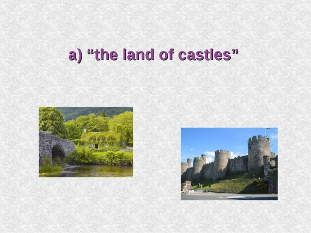 "a) ""the land of castles"""