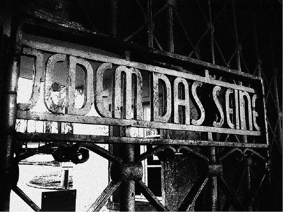 «Каждому своё»— надпись на входе в лагерь.