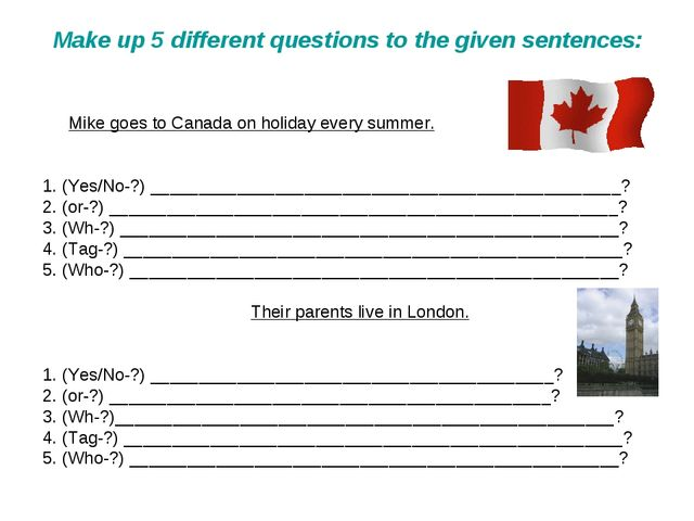 Make up 5 different questions to the given sentences: 	Mike goes to Canada on...