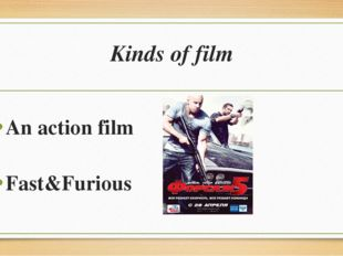 Kinds of film An action film Fast&Furious