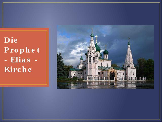 Die Prophet - Elias - Kirche