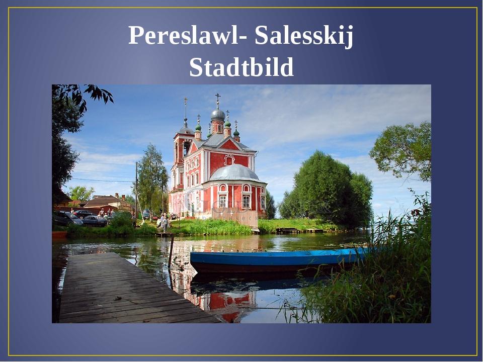 Pereslawl- Salesskij Stadtbild